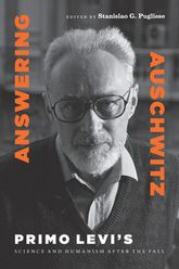 Answering AuschwitzPrimo Levi's Science and Humanism after the Fall