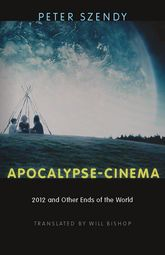 Apocalypse-Cinema2012 and Other Ends of the World