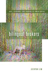 Bilingual Brokers: Race, Literature, and Language as Human Capital